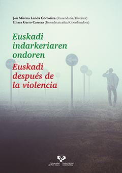Euskadi indarkeriaren ondoren – Euskadi después de la violencia