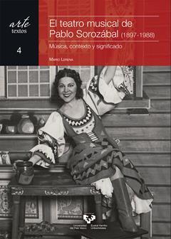 El teatro musical de Pablo Sorozábal (1897-1988). Música, contexto y significado