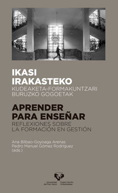 Ikasi irakasteko. Kudeaketa-formakuntzari buruzko gogoetak – Aprender para enseñar. Reflexiones sobre la formación en gestión