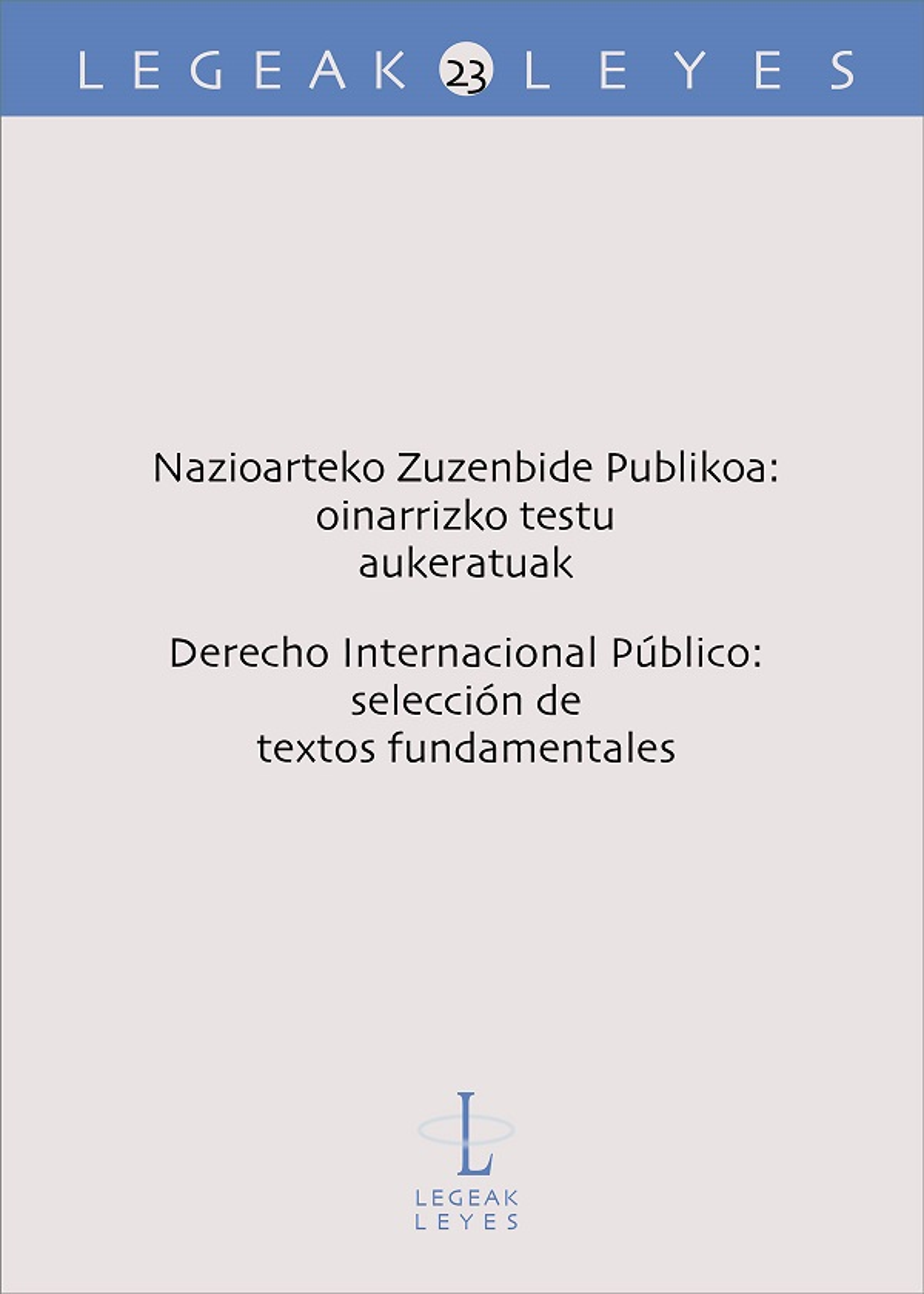 Nazioarteko Zuzenbide Publikoa: oinarrizko testu aukeratuak – Derecho Internacional Público: selección de textos fundamentales