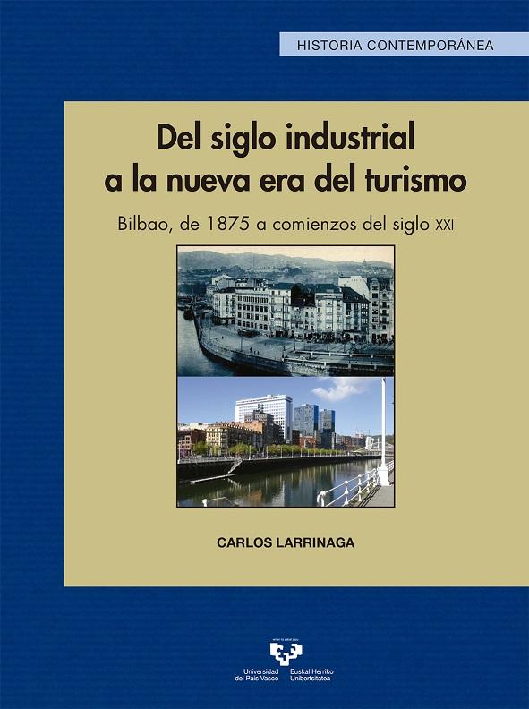 Del siglo industrial a la nueva era del turismo