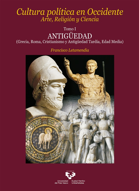 Cultura política en Occidente. Arte, Religión y Ciencia. Tomo I. Antigüedad (Grecia, Roma, Cristianismo y Antigüedad Tardía, Edad Media)