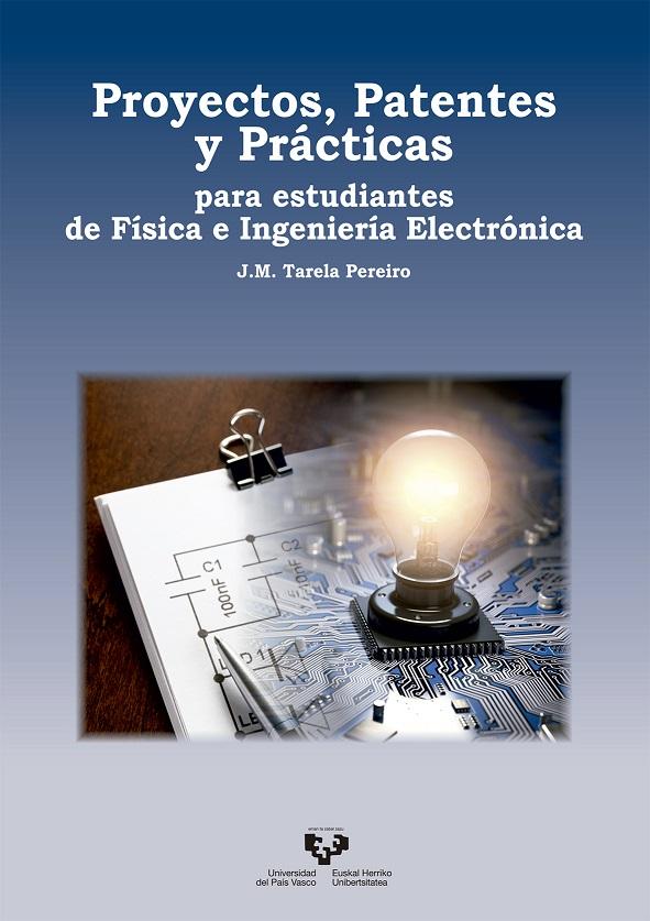 Proyectos, Patentes y Prácticas para estudiantes de Física e Ingeniería Electrónica