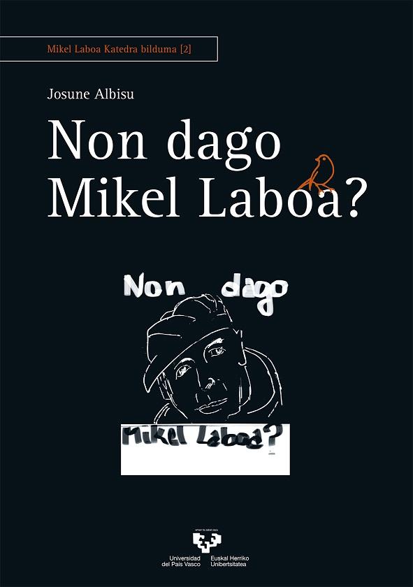Non dago Mikel Laboa?