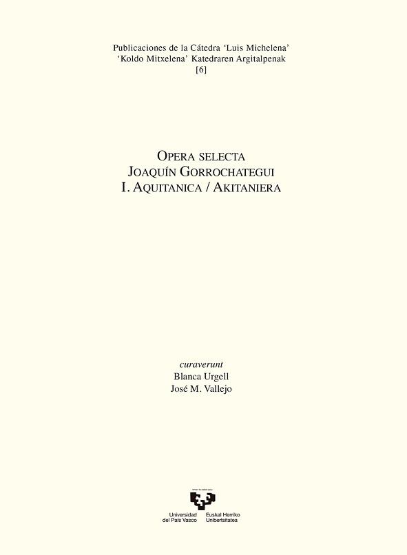 Opera selecta. Joaquín Gorrochategui. I. Aquitanica / Akitaniera